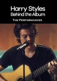 Harry Styles: Behind the Album – The Performances