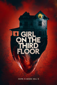 Girl on the Third Floor (2019) Watch Online Free