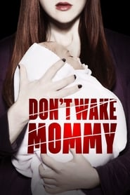 Don't Wake Mommy 2015
