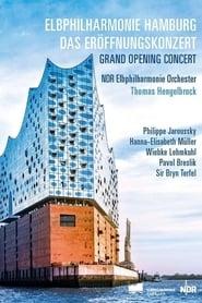 Die Elbphilharmonie - Eröffnungskonzert 2017 2017