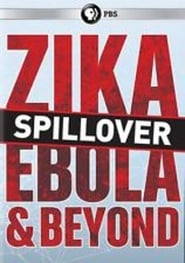 Spillover: Zika, Ebola, and Beyond 2016