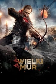 Wielki Mur 2016 Cały Film CDA Online PL