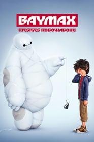 Baymax – Riesiges Robowabohu [2014]