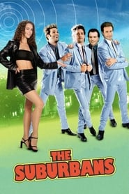 The Suburbans - Never before has a girl done so much with so little. - Azwaad Movie Database