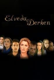 Inainte de sfârșit – Elveda Derken