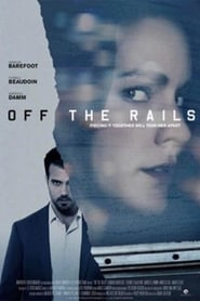 Off the Rails (2017) Online Cały Film Lektor PL