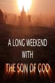 A Long Weekend with The Son of God 2010