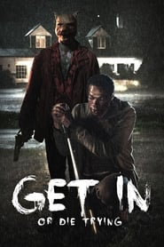 Get in – Or die trying [2019]