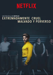 Extremadamente cruel, malvado y perverso (2019) | Extremely Wicked, Shockingly Evil and Vile