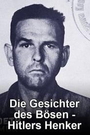 Die Gesichter des Bösen - Hitlers Henker 2009