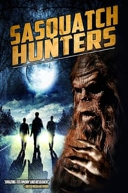 Sasquatch Hunters (2018)