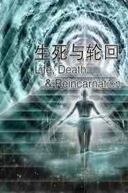 Life, Death and Reincarnation 2015