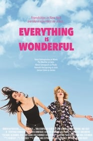 Everything is Wonderful (2019)