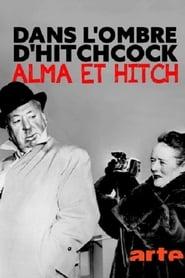 Dans l'ombre d'Hitchcock, Alma et Hitch (2019)