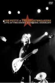 Tom Petty & The Heartbreakers Live at the Docks Hamburg 1999 (1999) Oglądaj Film Zalukaj Cda