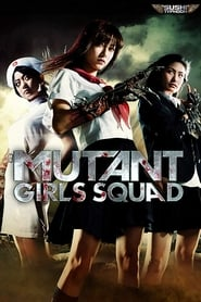 Mutant Girls Squad (2010) 1080P 720P 420P Full Movie Download