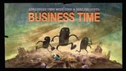 Adventure Time - Season 1 Episode 8 : Business Time