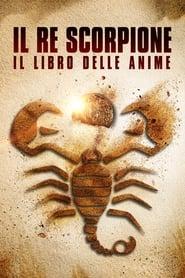 watch Il Re Scorpione - Il libro delle Anime now