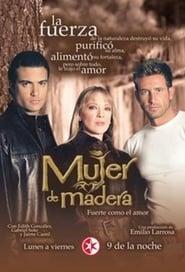 مشاهدة مسلسل Mujer de Madera مترجم أون لاين بجودة عالية
