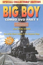 Big Boy - Last of the Giants Volume II - The Cheyenne Shops movie