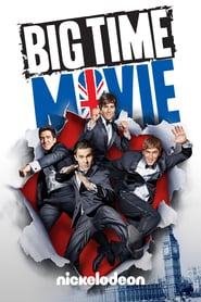 Big Time Movie (2012) – Dublat în Română (480p, SD)