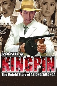 Manila Kingpin: The Asiong Salonga Story (2011)