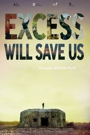 Excess Will Save Us