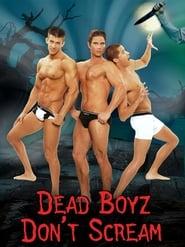 Dead Boyz Don't Scream (2006)