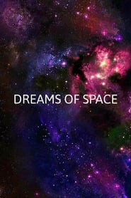 Dreams of Space: A Short Film (2020)
