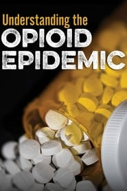Understanding the Opioid Epidemic (2018) Openload Movies