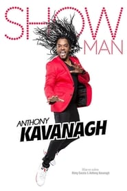 Poster Anthony Kavanagh - Show Man 2015