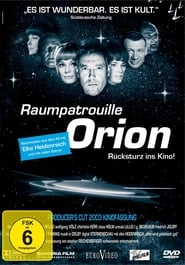 Raumpatrouille Orion - Rücksturz ins Kino 2003
