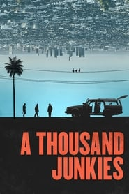 A Thousand Junkies (2017) Watch Online Free