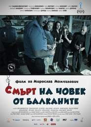 Smrt Coveka Na Balkanu / Death Of A Man In The Balkans / Ο Θάνατος ενός Ανδρα στα Βαλκάνια