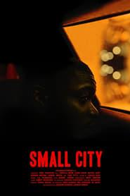 مشاهدة فيلم Small City 2021