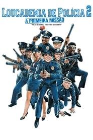 Assistir Loucademia de Polícia 2: A Primeira Missão