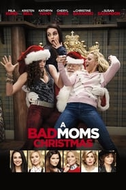 A Bad Moms Christmas free movie