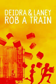 Deidra & Laney Rob a Train Full Movie Watch Online