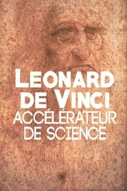Leonard de Vinci, accélérateur de science (2017)