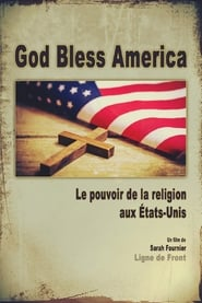 God Bless America: The Power of Religion in the United States