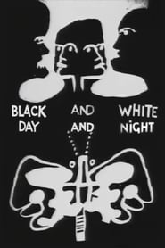 Black and White, Day and Night