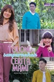 مشاهدة مسلسل Tolong Sempurnakan Cerita Mami مترجم أون لاين بجودة عالية