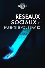 Réseaux sociaux - parents, si vous saviez
