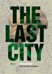 مشاهدة فيلم The Last City 2020 مترجم أون لاين بجودة عالية