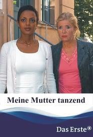 فيلم Meine Mutter tanzend مترجم