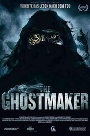The Ghostmaker – Fürchte das Leben nach dem Tod (2011)
