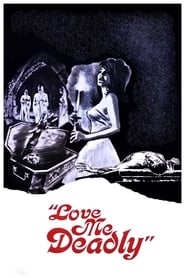 Love Me Deadly (1972)