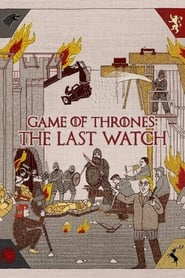 Poster Game of Thrones: The Last Watch 2019