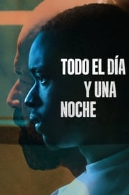 Todo el día y una noche (2020) | All Day and a Night
