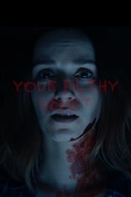 Your Filthy Heart (2018)